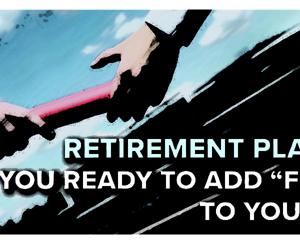 "Executive Forum - Retirement Planning: Are you ready to Add ""Former"" to your title?"
